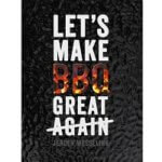 5. Let's make BBQ great again